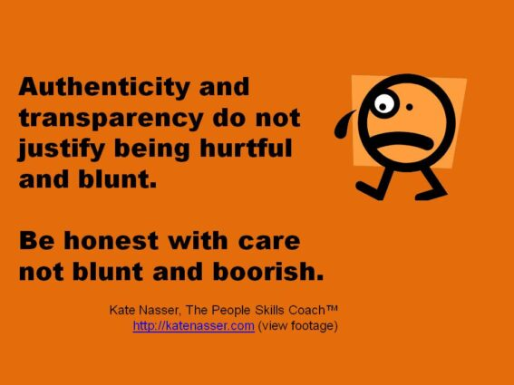 Emotionally Unintelligent Bluntness: Image is Kate Nasser quote to not be blunt & boorish.