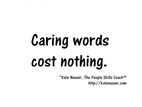 Caring Words Cost Nothing: Image is a poster with those words.
