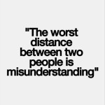 Effective Communicator: Image is quote worst distance is misunderstanding between people.