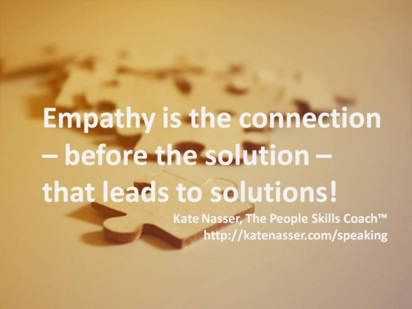 Empathy: Image is quote Empathy is the connection before the solution.