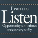 "Customer Voice: Image is quote ""Learn to listen sometime opportunity knocks very softly. ~ unknown author"""