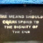 "People Skills Dignity: Image is a sign saying ""Means should correspond to the dignity of the end."""
