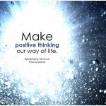 Irresistible Customer Experience: Image is pictoquote of Make positive thinking our way of life.