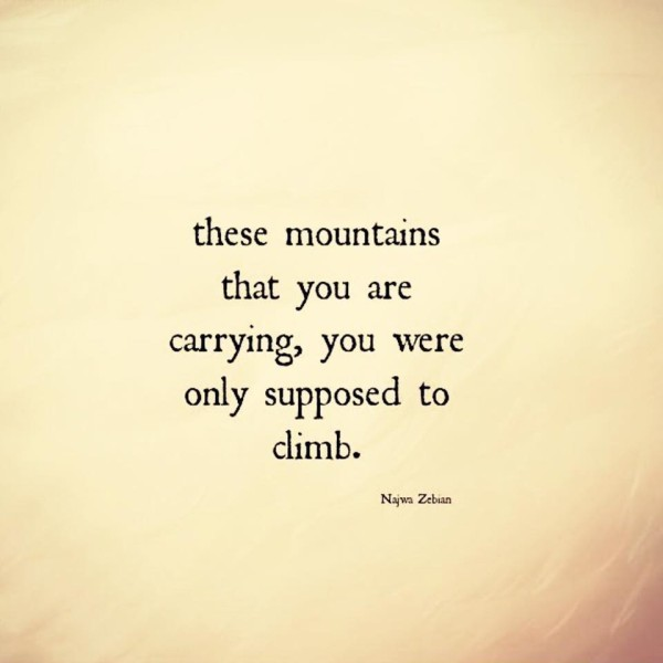 Boost Our Morale Off Load Baggage: Image is saying don't carry mountains.