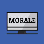Harmful Leading Morale Mistakes: Image is the word Morale on a computer screen.