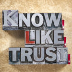 People Skills Magic: Image is sign that says Know Like Trust