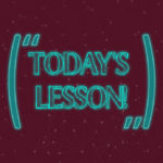 Powerful Leadership Lesson: Image is sign saying Today's Lesson