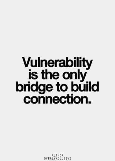 Arrogant leaders: Pictoquote that says vulnerability is the bridge to connection.