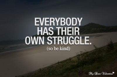 Franchisees: Quote says Everybody has their own struggle. So be kind.